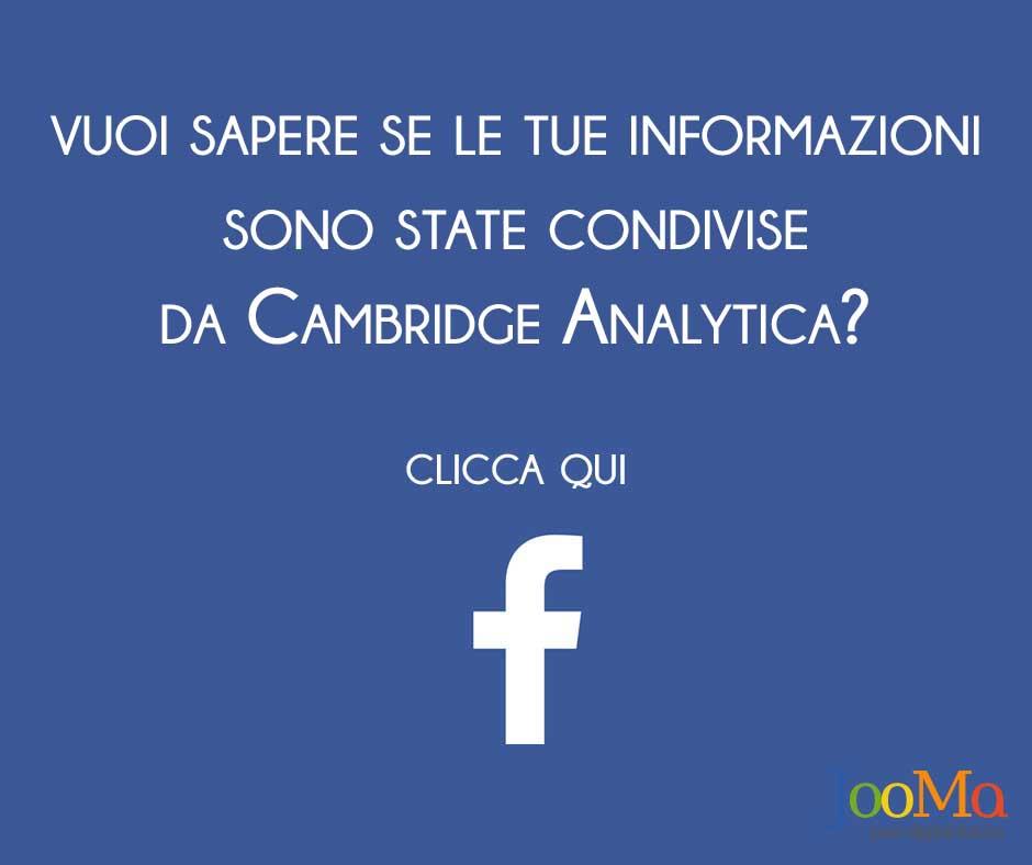 Vuoi sapere le tue informazioni sono state condivise da Cambridge Analytica?